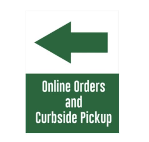 ONLINE ORDERS CURBSIDE PICKUP 18 X 24